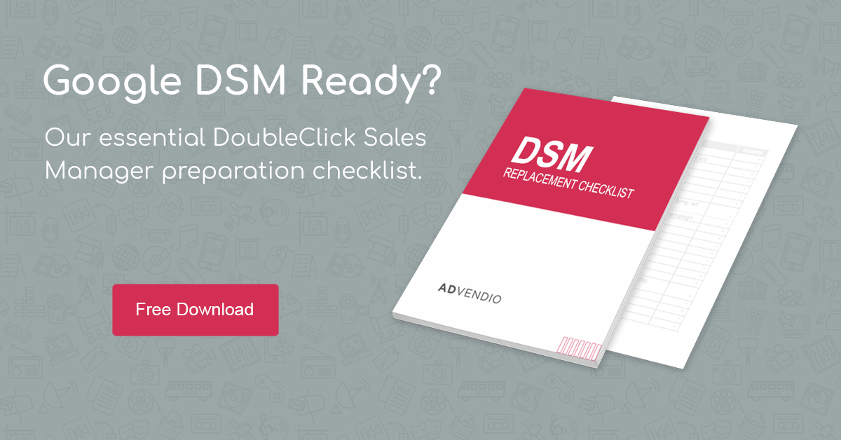 How to Prepare for DoubleClick Sales Manager Deprecation Advendio
