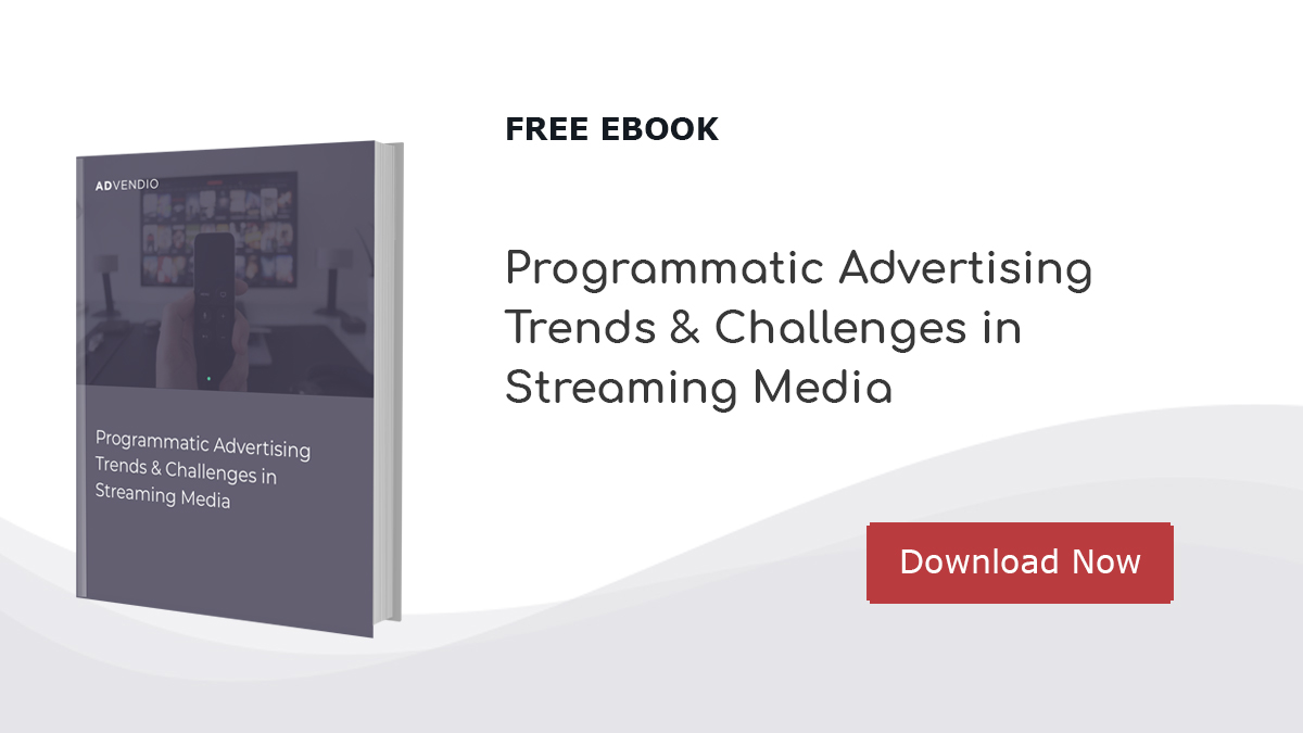 7 Trends Shaping The Future of Programmatic Advertising for Streaming Media Advendio