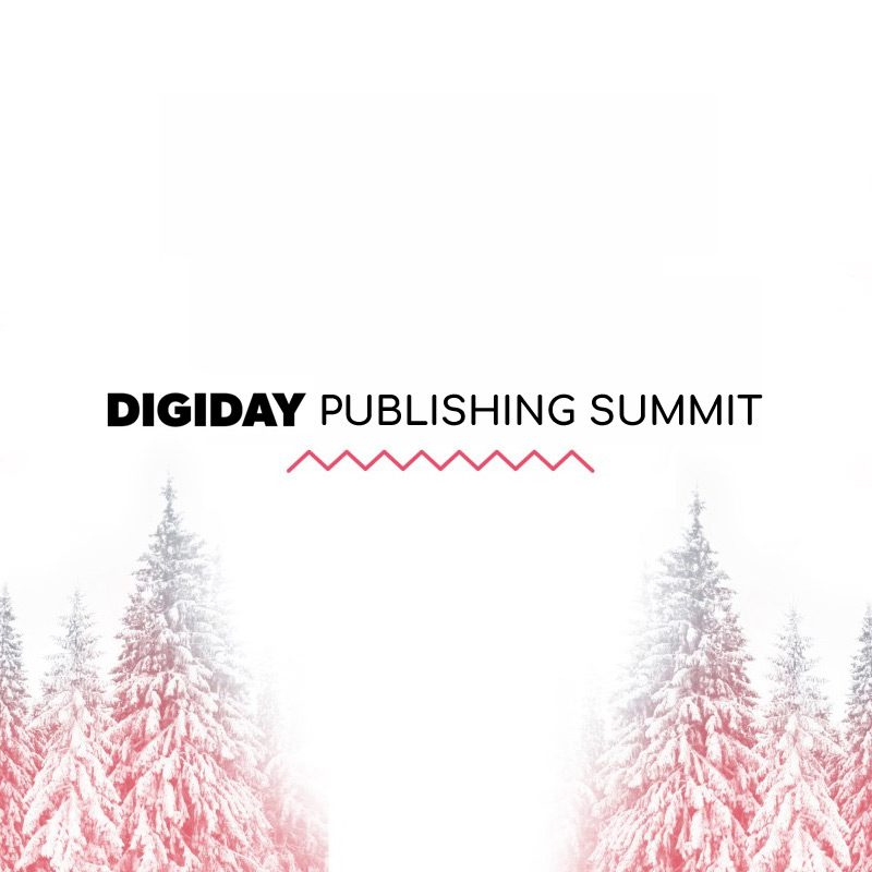 8 Must-see Sessions at Digiday Publishing Summit Events 2019