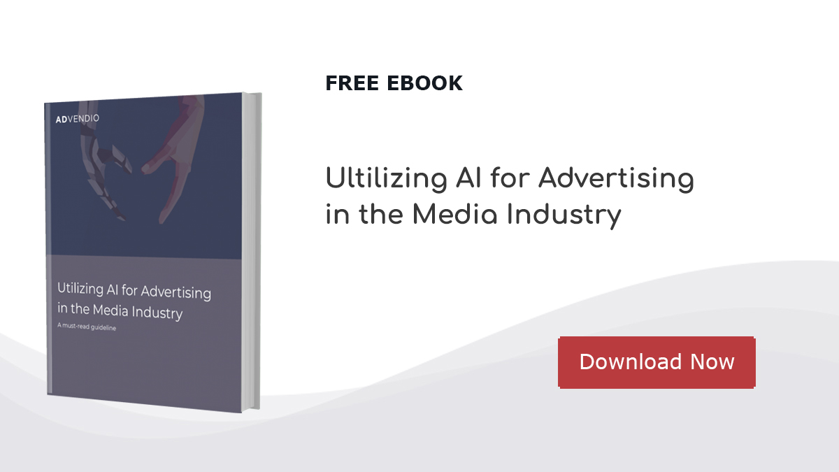 6 Ways Artificial Intelligence is Impacting Advertising Sales in Media Companies Advendio